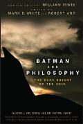 Batman and Philosophy: The Dark Knight of the Soul (Blackwell Philosophy and Pop Culture) Cover