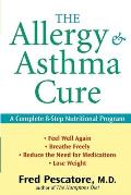 Allergy & Asthma Cure A Complete 8 Step Nutritional Program