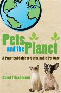 Pets & the Planet A Practical Guide to Sustainable Pet Care