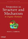 Perspectives On Structure & Mechanism In Organic Chemistry