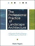 Professional Practice of Landscape Architecture: a Complete Guide To Starting and Running Your Own Firm (2ND 10 Edition)