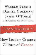 Transparency How Leaders Create a Culture of Candor