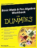 Basic Math & Pre Algebra Workbook for Dummies 1st Edition