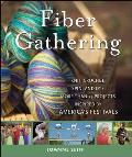 Fiber Gathering Knit Crochet Spin & Dye More Than 20 Projects Inspired by Americas Festivals