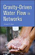 Gravity-Driven Water Flow in Networks [With CDROM]