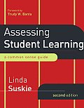 Assessing Student Learning: a Common Sense Guide (2ND 09 Edition)