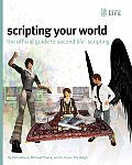 Scripting Your World: The Official Guide to Second Life Scripting Cover