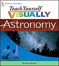 Teach Yourself Visually Astronomy (Teach Yourself Visually)