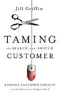 Taming the Search-And-Switch Customer: Earning Customer Loyalty in a Compulsion-To-Compare World