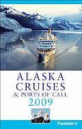 Frommer's Alaska Cruises & Ports of Call (Frommer's Alaska Cruises & Ports of Call)