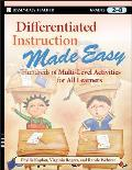Differentiated Instruction Made Easy Hundreds of Multi Level Activities for All Learners Grades 2 8