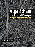 Algorithms for Visual Design Using the Processing Language Cover
