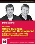 Professional Office Business Application Development: Using Microsoft Office Sharepoint Server 2007 and Vsto Cover