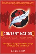 Content Nation: Surviving and Thriving as Social Media Technology Changes Our Lives and Our Future