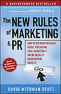 New Rules of Marketing & PR 1st Edition How to Use News Releases Blogs Podcasting Viral Marketing & Online Media to Reach Buyers Directly