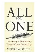 All for One 10 Strategies for Building Trusted Client Partnerships