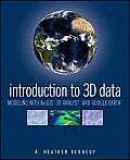 Introduction to 3D Data: Modeling with ArcGIS 3D Analyst and Google Earth