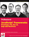 Professional JavaScript Frameworks Prototype YUI Ext JS Dojo & MooTools