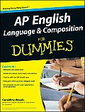 AP English Language & Composition for Dummies (For Dummies)
