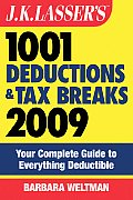J K Lassers 1001 Deductions & Tax Breaks Your Complete Guide to Everything Deductible