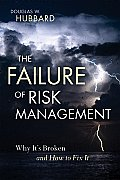 Failure of Risk Management Why Its Broken & How to Fix It