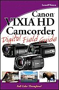 Canon Vixia HD Camcorder Digital Field Guide
