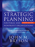 Bryson on Strategic Planning #1: Strategic Planning for Public and Nonprofit Organizations: A Guide to Strengthening and Sustaining Organizational Achievement