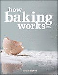 How Baking Works Exploring the Fundamentals of Baking Science 3rd Edition