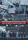 The Progressive Revolution: How the Best in America Came to Be Cover