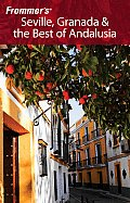 Frommers Seville Granada & the Best of Andalusia