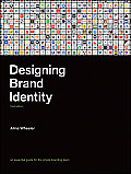 Designing Brand Identity An Essential Guide for the Whole Branding Team 3rd Edition