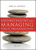 Understanding & Managing Public Organizations