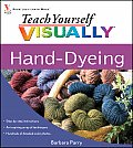 Teach Yourself Visually Hand-Dyeing (Teach Yourself Visually)