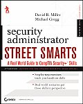 Security Administrator Street Smarts A Real World Guide to CompTIA Security Skills