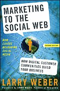 Marketing to the Social Web How Digital Customer Communities Build Your Business