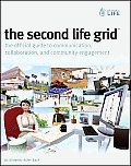 Second Life Grid The Official Guide to Communication Collaboration & Community Engagement