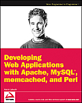 Developing Web Applications with Apache MySQL Memcached & Perl
