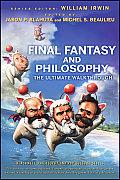 Final Fantasy & Philosophy The Ultimate Walkthrough