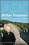 Ask Arthur Frommer & Travel Better Cheaper Smarter