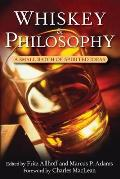 Whiskey & Philosophy: A Small Batch of Spirited Ideas