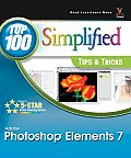 Photoshop Elements 7: Top 100 Simplified Tips & Tricks (Top 100 Simplified Tips & Tricks)