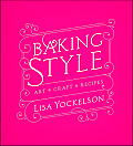 Baking Style: Art, Craft, Recipes Cover