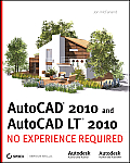 AutoCAD 2010 and AutoCAD LT 2010 (No Experience Required)