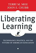 Liberating Learning Technology Politics & the Future of American Education