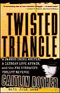 Twisted Triangle A Famous Crime Writer a Lesbian Love Affair & the FBI Husbands Violent Revenge