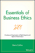 Essentials of Business Ethics: Creating an Organization of High Integrity and Superior Performance (09 Edition)