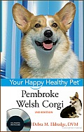 Pembroke Welsh Corgi: Your Happy Healthy Pet, with DVD Cover