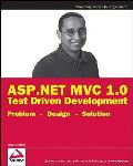 ASP.NET MVC 1.0 Test Driven Development: Problem - Design - Solution (Wrox Programmer to Programmer) Cover