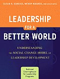 Leadership for a Better World: Understanding the Social Change Model of Leadership Development (09 Edition)