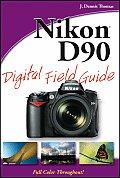 Nikon D90 Digital Field Guide (Digital Field Guide)